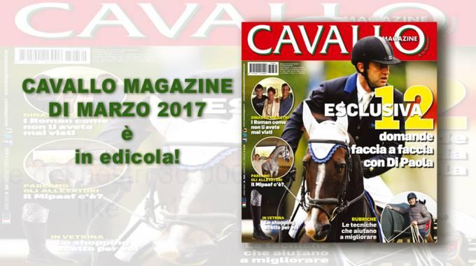 Cavallo Magazine 364 di marzo 2017 è in edicola!